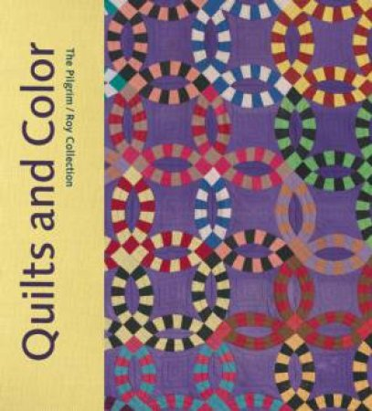 Quilts and Color by Pamela A Parmel