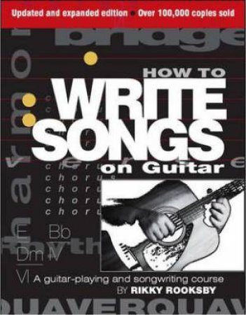 How to Write Songs on Guitar by Rikky Rooksby