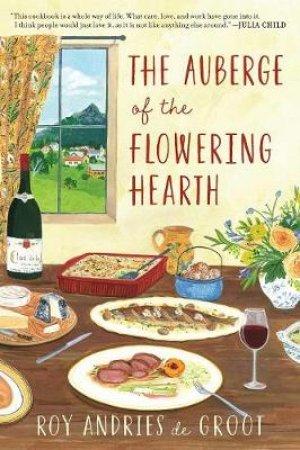 Auberge Of The Flowering Hearth by Roy Andries De Groot