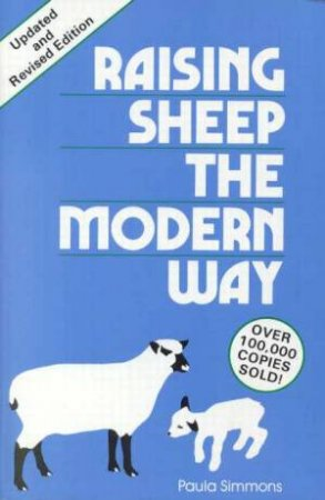 Raising Sheep The Modern Way by Paula Simmons