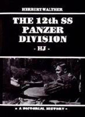 12th SS Panzer Division by WALTHER HERBERT