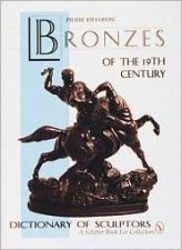 Bronzes of the Nineteenth Century Dictionary of Sculptors