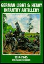 German Light and Heavy Infantry Artillery 19141945