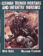 German Trench Mortars and Infantry Mortars 19141945