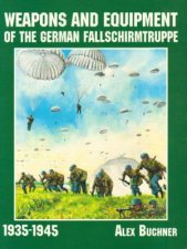 Weapons and Equipment of the German Fallschirmtruppe 19411945