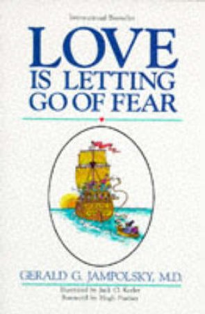 Love Is Letting Go Of Fear by Gerald Jampolsky