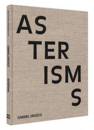 Gabriel Orozco: Asterisms by Nancy Spector