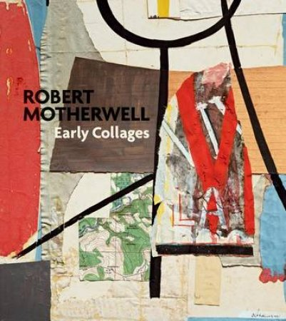 Robert Motherwell: Early Collages by Susan Davidson & Fontanella & Megan & Taylor & Brandon