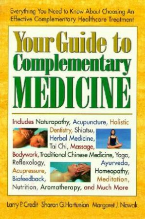 Your Guide To Complementary Medicine by Larry Credit