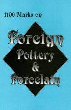 1100 Marks on Foreign Pottery and Porcelain