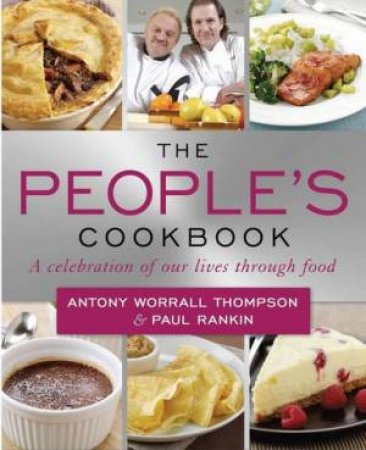 The People's Cookbook: A Celebration Of Life In Food by Antony Worral Thompson & Paul Rankin
