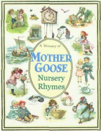 A Treasury Of Mother Goose Nursery Rhymes by Various