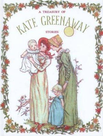 A Treasury Of Kate Greenaway Stories by Kate Greenaway