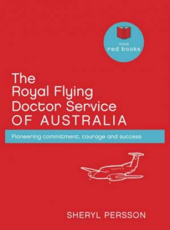 The Royal Flying Doctor Service by Sheryl Persson