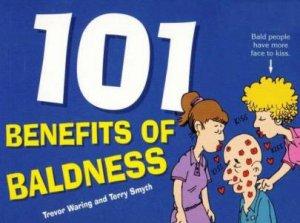 101 Benefits Of Baldness by Trevor Waring & Terry Smyth