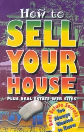 How To Sell Your House by Margaret Geddes