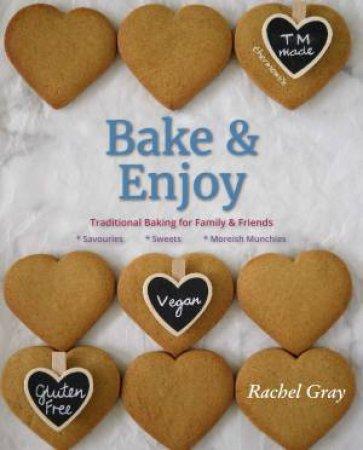 Bake And Enjoy by Rachel Gray