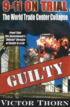 9/11 on Trial by Victor Thorn