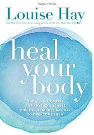 Heal Your Body by Louise L Hay