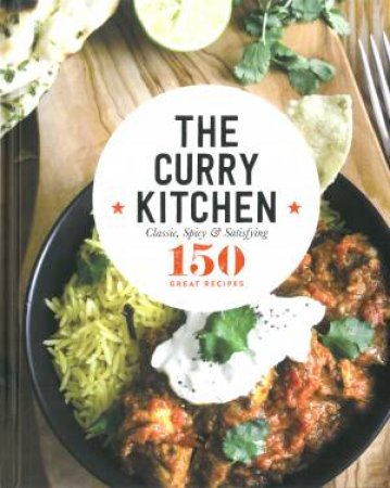150 Great Recipes: The Curry Kitchen