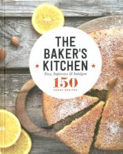 150 Great Recipes: The Baker's Kitchen by Various