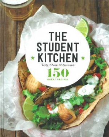 150 Great Recipes: The Student Kitchen