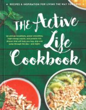 The Active Life Cookbook by Various