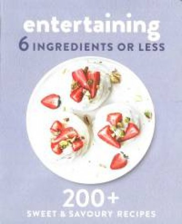 6 Ingredients Or Less: Entertaining