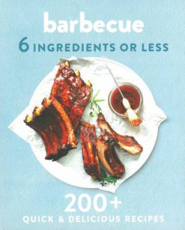 6 Ingredients Or Less: Barbecue by Various
