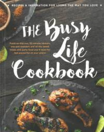 The Busy Life Cookbook by Various