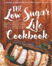 The Low Sugar Life Cookbook