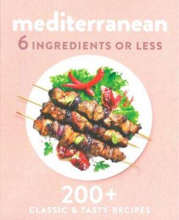 6 Ingredients Or Less: Mediterranean