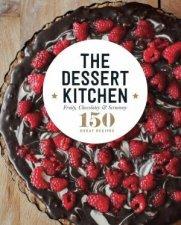 150 Great Recipes The Dessert Kitchen