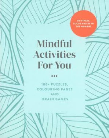 Mindful Activities For You 100+ Puzzles Colouring