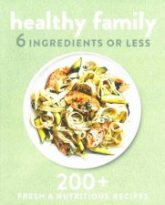 6 Ingredients Or Less Healthy Family