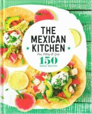 150 Great Recipes The Mexican Kitchen