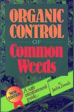 Organic Control Of Common Weeds A Safe Environment Guide