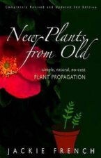 New Plants From Old Simple Natural NoCost Plant Propagation