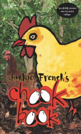 Jackie French's Chook Book -2nd Ed