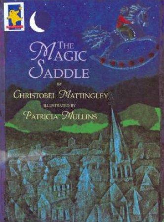 The Magic Saddle by Christobel Mattingley