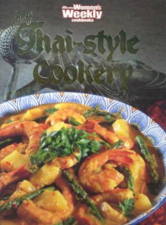 Australian Women's Weekly Cookbooks: Easy Thai-Style Cookery by Various