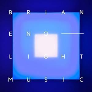 Brian Eno: Light Music by Brian Eno & Michael Brace