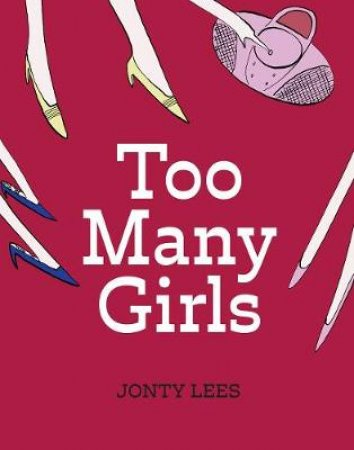 Too Many Girls by Jonty Lees
