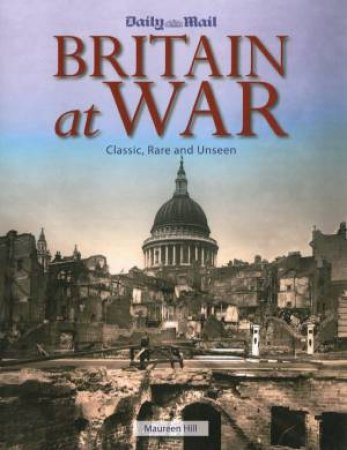 Britain At War: Classic Rare & Unseen by Various