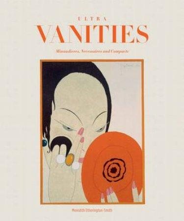 Ultra Vanities by Meredi Etherington-Smith