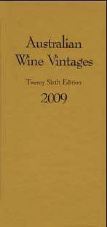 Australian Wine Vintages 2009 by Rob Geddes