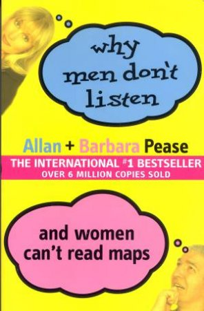 Why Men Don't Listen and Women Can't Read Maps by Allan & Barbara Pease
