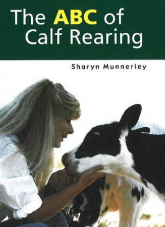 The ABC Of Calf Rearing by Unknown