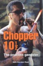 Chopper 10 12 The Popcorn Gangster