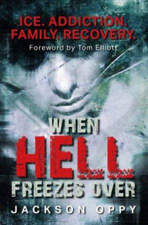 When Hell Freezes Over by Jackson Oppy & Tom Elliot